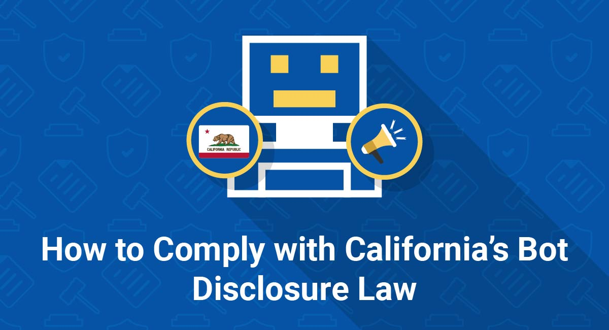 How to Comply with California's Bot Disclosure Law
