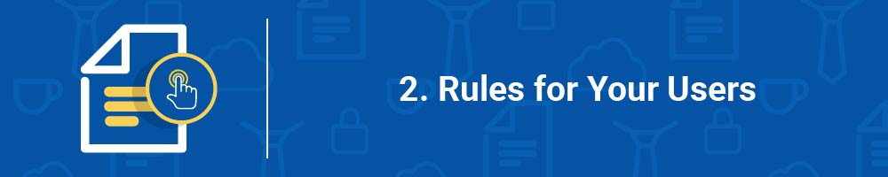 2. Rules for Your Users