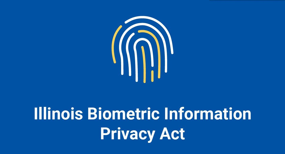 Illinois Biometric Information Privacy Act